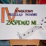 """IV Powiatowy Przegląd Piosenki """"Zaśpiewaj mi…"""""""
